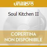 Soul kitchen vol. 2^ cd musicale di Artisti Vari