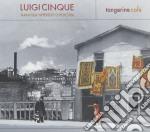 Luigi Cinque - Tangerine Cafe cd musicale di CINQUE LUIGI