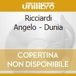DUNIA cd musicale di RICCIARDI ANGELO