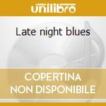 Late night blues cd musicale