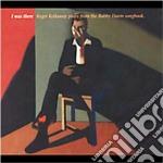 Roger Kellaway - I Was There cd musicale di Roger Kellaway