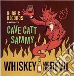 Cave Catt Sammy - Whiskey And The Devil cd musicale di Cave catt sammy