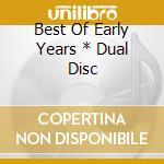 BEST OF EARLY YEARS * DUAL DISC           cd musicale di Bob Marley