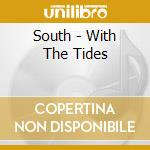 With the tides cd musicale di South