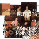 AMATEUR WANKERS                           cd musicale di PREFECTS