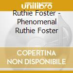 THE PHENOMENAL cd musicale di FOSTER RUTHIE