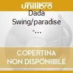 Dada Swing/paradise - Beast/schadenfroh cd musicale di Swing/paradise Dada