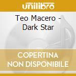 Teo Macero - Dark Star cd musicale di Macero Teo