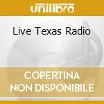 LIVE TEXAS RADIO cd musicale di HIGHWAYMEN