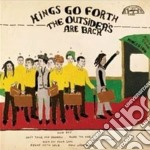 Kings Go Forth - The Outsider's Are Back cd musicale di KINGS GO FORTH