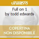 Full on 1 by todd edwards cd musicale