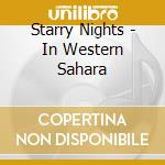 Starry Nights - In Western Sahara cd musicale di Nights Starry