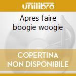 Apres faire boogie woogie cd musicale di Sisters Magnolia