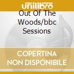 OUT OF THE WOODS/BBC SESSIONS cd musicale di GENTLE GIANT