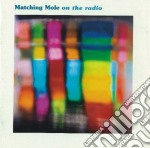 Matching Mole - On The Radio Bbc Recordi. cd musicale di MATCHING MOLE