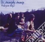 Dr. Strangely Strange - Halcyon Days cd musicale di DR.STRANGELY STRANGE