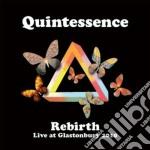 Quintessence - Rebirth Live Glast.2010 cd musicale di Quintessence