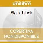 Black black cd musicale