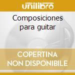 Composiciones para guitar cd musicale di Violetta Parra