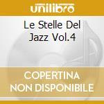 LE STELLE DEL JAZZ VOL.4 cd musicale di ARTISTI VARI