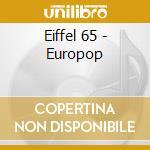 Eiffel 65 - Europop cd musicale di EIFFEL 65