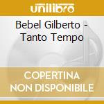 TANTO TEMPO cd musicale di BEBEL GILBERTO
