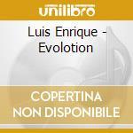 Evolucion cd musicale di Luis Enrique