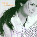 Laura Pausini - Tra Te E Il Mare cd musicale di Laura Pausini