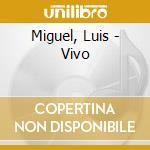 Miguel, Luis - Vivo cd musicale di Luis Miguel