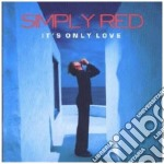Simply Red - It's Only Love cd musicale di SIMPLY RED