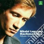 Rachmaninov - Lugansky - 10 Preludi Op 23 - 6 Momenti Op 16 cd musicale di RACHMANINOV\LUGANSKY