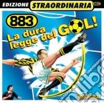 883 - La Dura Legge Del Gol cd musicale di 883