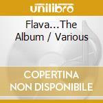 Various - Flava...The Album cd musicale di ARTISTI VARI