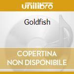 Goldfish cd musicale di K