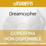 DREAMCYPHER                               cd musicale di The Cruxshadows