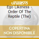 Ego Likeness - Order Of The Reptile, The cd musicale di Likeness Ego