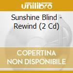 REWIND                                    cd musicale di Blind Sunshine