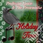 Professor Louie & The Crowmatix - Holiday Time cd musicale di Professor louie & th