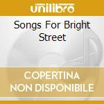 SONGS FOR BRIGHT STREET                   cd musicale di Amy Speace