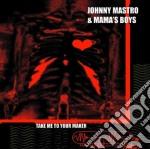 Mastro Johnny & Mama Boys - Take Me To Your Maker cd musicale di Mastro johnny & mama's boys