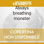 Always breathing monster cd musicale di Collective September