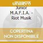 Riot musik cd musicale di M.a.f.i.a. Junior