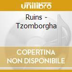 TZOMBORGHA                                cd musicale di RUINS