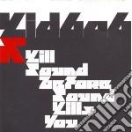 Kid 606 - Kill Sound cd musicale di KID 606