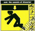 End - Sounds Of Disaster cd musicale di END