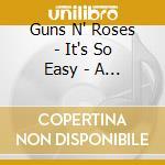 Guns N' Roses - It's So Easy - A Millenium Tribute To cd musicale di Artisti Vari