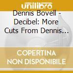 CD - DENNIS BOVELL - DECIBEL cd musicale di BOVELL DENNIS