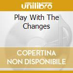 PLAY WITH THE CHANGES cd musicale di 4 HERO