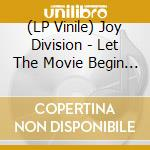 (LP VINILE) LET THE MOVIE BEGIN  (2 LP) lp vinile di JOY DIVISION
