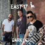 East 17 - Dark Light cd musicale di East 17